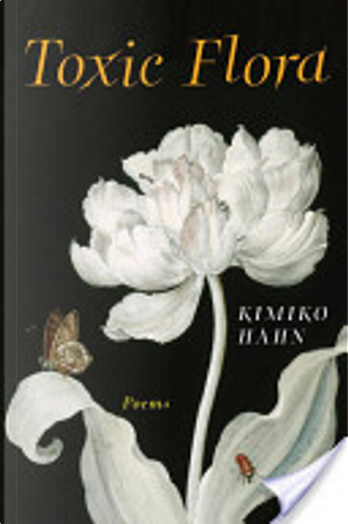 Toxic Flora: Poems by Kimiko Hahn