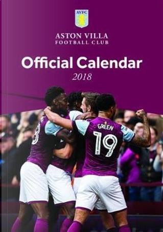 Aston Villa F.C. Official 2018 Calendar - A3 Poster Format Calendar by Aston Villa