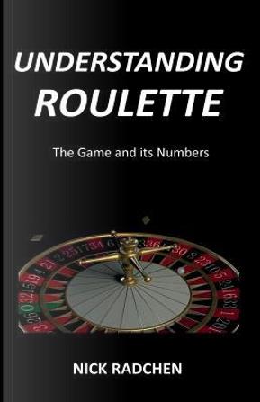 Understanding Roulette by Nick Radchen