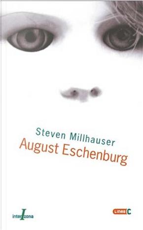 August Eschemburg by Steven Millhauser