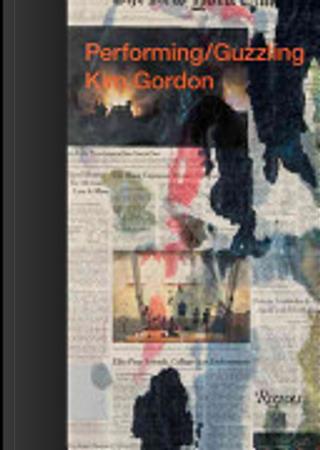 Performing/guzzling by Kim Gordon