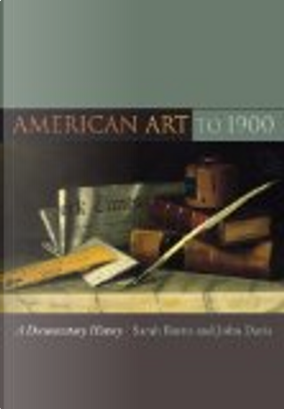 American Art to 1900: A Documentary History by Sarah Vowell, Burns