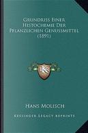 Grundriss Einer Histochemie Der Pflanzlichen Genussmittel (1891) by Hans Molisch