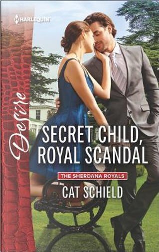 Secret Child, Royal Scandal by Cat Schield