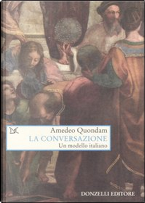 Conversazione by Amedeo Quondam