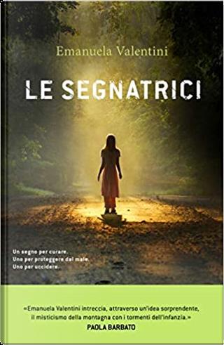 Le segnatrici by Emanuela Valentini