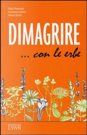 Dimagrire. con le erbe by Fabio Firenzuoli
