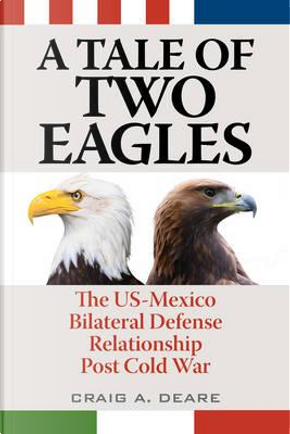 A Tale of Two Eagles by Craig A. Deare