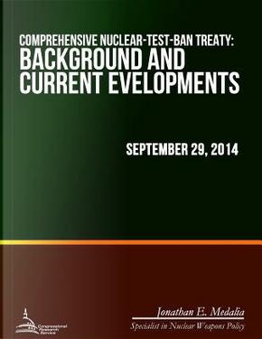 Comprehensive Nuclear-test-ban Treaty by Jonathan E. Medalia