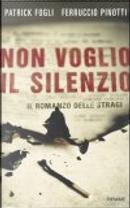 Non voglio il silenzio by Ferruccio Pinotti, Patrick Fogli