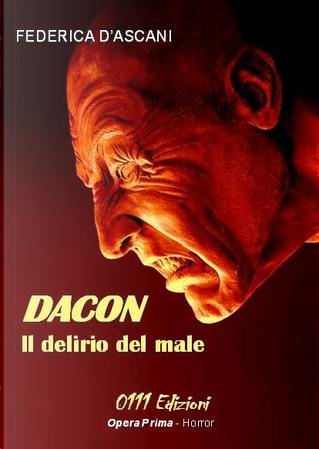 Dacon, il delirio del male by Federica D'Ascani