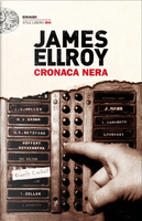 Cronaca nera by James Ellroy