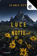 Luce della notte by Ilaria Tuti