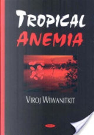 Tropic Anemia by Viroj Wiwanitkit