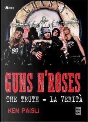 Guns n'Roses. The truth-La verità by Ken Paisli