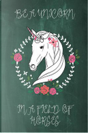 Be a Unicorn in a Field of Horses Chalkboard Journal (Green) by Marissa Kent