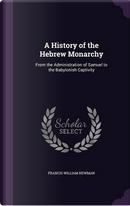 A History of the Hebrew Monarchy by Francis William Newman