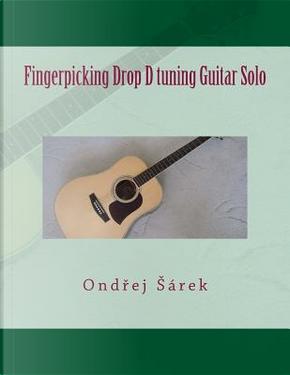Fingerpicking Drop D Tuning Guitar Solo by Ondrej Sarek