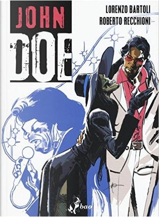 John Doe vol. 3 by Lorenzo Bartoli, Roberto Recchioni