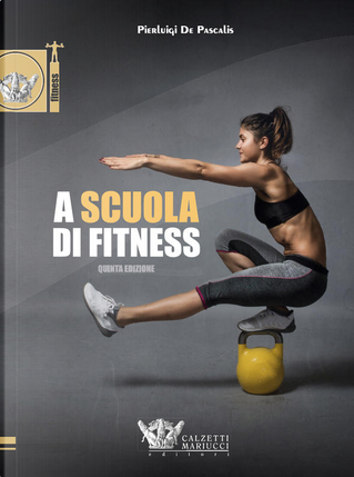 A scuola di fitness by Pierluigi De Pascalis