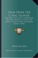 Gems from the Coral Islands by William Gill