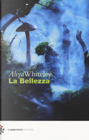 La bellezza by Aliya Whiteley