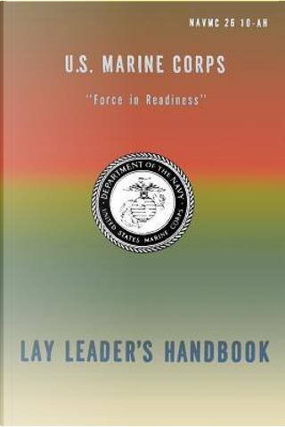U.s. Marine Corps Lay Leader's Handbook by U.S. Marine Corps