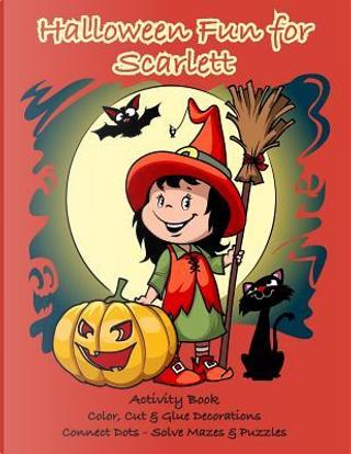 Halloween Fun for Scarlett Activity Book by C. A. Jameson