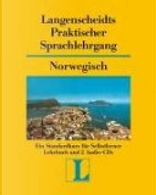 Langenscheidts praktischer Sprachlehrgang Norwegisch. by Kjell Bjørnskau