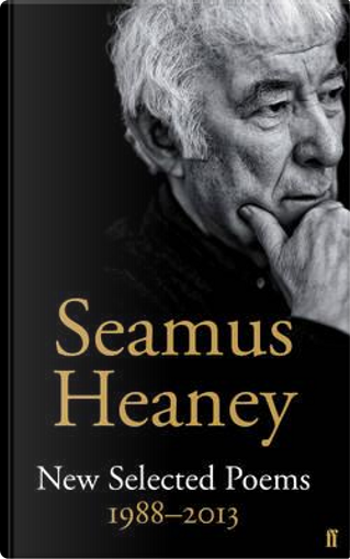 New Selected Poems 1988-2013 by Seamus Heaney