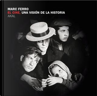 El cine, una visión de la historia by Marc Ferro