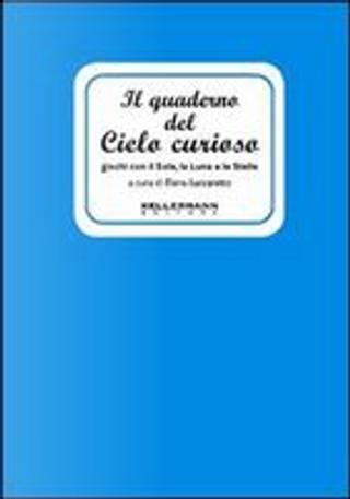 Il quaderno del cielo curioso by Elena Lazzaretto