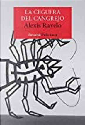 La ceguera del cangrejo by Alexis Ravelo
