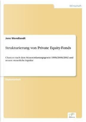 Strukturierung von Private Equity-Fonds by Jens Wendlandt