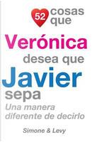 52 Cosas Que Verónica Desea Que Javier Sepa by J. L. Leyva