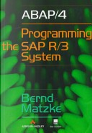 ABAP/4, programming the SAP R/3 system by Bernd Matzke