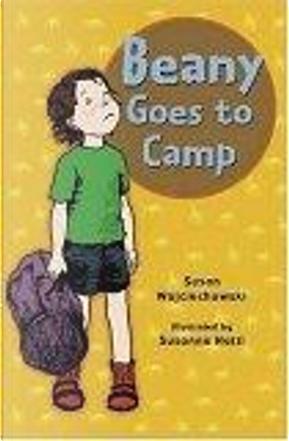 Beany Goes to Camp Reissue by Susan Wojciechowski