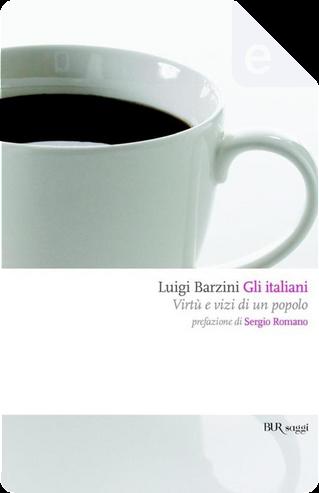 Gli italiani by Luigi Barzini