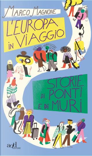 L'Europa in viaggio by Marco Magnone