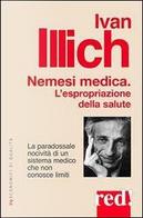 Nemesi medica. L'espropriazione della salute by Ivan Illich