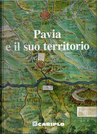 Pavia e il suo territorio by