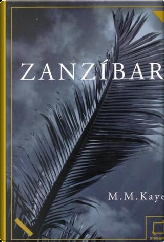 Zanzibar by M.M. Kaye