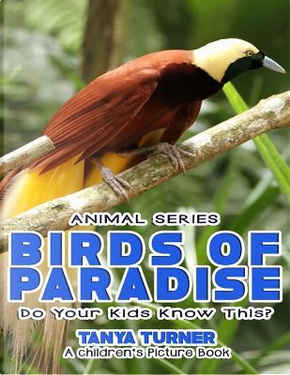 Birds of Paradise by Tanya Turner
