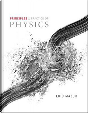 Principles & Practice of Physics by Eric Mazur