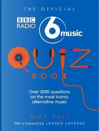 The Official Radio 6 Music Quiz Book by Nick Holt