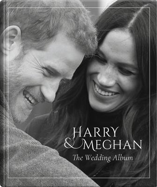 Harry & Meghan The Wedding Album by Robert Jobson