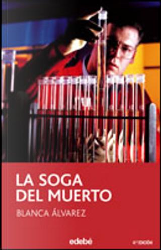 La soga del muerto by Blanca Álvarez