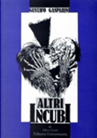 Altri Incubi by Gustavo Gasparini