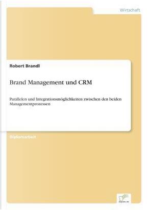 Brand Management und CRM by Robert Brandl