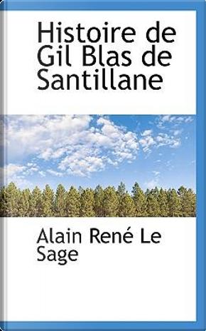 Histoire De Gil Blas De Santillane by Alain Rene Le Sage